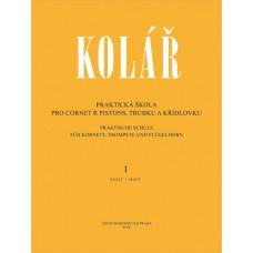 Kolář - Praktická škola pro cornet a pistons, trubku a křídlovku 1.díl
