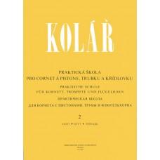 Kolář - Praktická škola pro cornet a pistons, trubku a křídlovku 2.díl