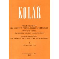 Kolář - Praktická škola pro cornet a pistons, trubku a křídlovku 3.díl